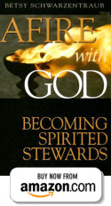 Afire With God - Becoming Spirited Stewards
