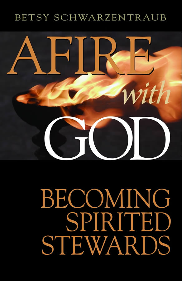 Afire With God by Betsy Schwarzentraub