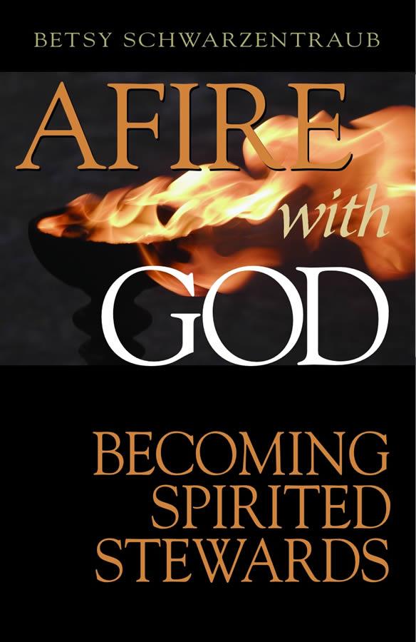Afire With God by Betsy Schwarzentraub